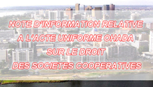 OHADA : NOTE D'INFORMATION RELATIVE A L'ACTE UNIFORME OHADA SUR LE DROIT DES SOCIETES COOPERATIVES